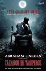 Abraham Lincoln, Cazador de Vampiros – Seth Grahame Smith [PDF]