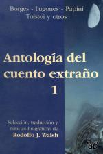 Antología del cuento extraño 1 – AA. VV., Robert Hugh Benson, John Davys Beresford, Ambrose Bierce, Jorge Luis Borges [PDF]