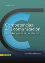 Competencias en la comunicación (Tercera Edición) – Víctor Miguel Niño Rojas [PDF]