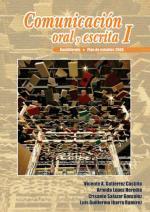 Comunicación Oral y Escrita I – Vicente A. Gutiérrez Castillo, Armida López Heredia, Crisanto Salazar González, Luis Guillermo Ibarra Ramírez [PDF]