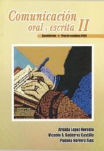 Comunicación Oral y Escrita II – Armida López Heredia, Vicente A. Gutiérrez Castillo, Pamela Herrera Ríos [PDF]