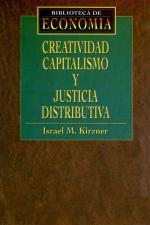 Creatividad, capitalismo y justicia distributiva – Israel Kirzner [PDF]