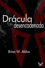 Drácula desencadenado – Brian W. Aldiss [PDF]
