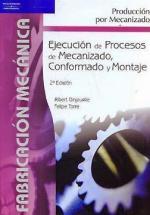 Ejecución de procesos de mecanizado, conformado y montaje (2da Edición) – Albert Ginjaume, Felipe Torre [PDF]