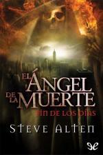 El ángel de la muerte: Fin de los días – Steve Alten [PDF]