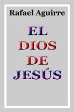 El Dios De Jesús – Rafael Aguirre Monasterio [PDF]