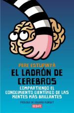 El ladrón de cerebros: Compartiendo el conocimiento científico de las mentes más brillantes – Pere Estupinyá [PDF]