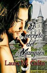 El secreto del Marqués – Laura M. Galán [PDF]