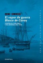 El vapor de guerra Blasco de Garay, contra el carlismo y en defensa del Papa – Luis Delgado [PDF]
