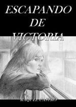 Escapando de Victoria – Raquel Castro [PDF]