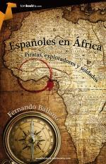 Españoles en África, piratas, exploradores y soldados – Fernando Ballano [PDF]