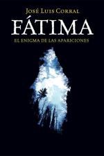 Fátima : El enigma de las apariciones – José Luis Corral [PDF]