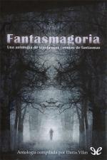 Fantasmagoria – AA. VV., Miguel Aguerralde, José Luis Cantos Martínez, Jesús Cañadas [PDF]