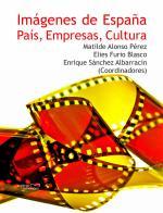 Imágenes de España País, Empresas, Cultura – Matilde Alonso Pérez, Elies Furió Blasco, Enrique Sánchez Albarracín [PDF]