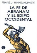 La Fe De Abraham y El Edipo Occidental – Franz Hinkelammert