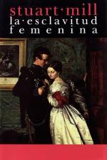 La esclavitud femenina – John Stuart Mill [PDF]
