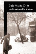 Las Estaciones Provinciales – Luis Mateo Díez [PDF]
