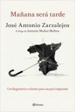 Mañana será tarde – José Antonio Zarzalejos [PDF]