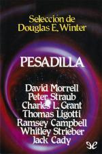 Pesadilla – AA. VV., Jack Cady, Ramsey Campbell, Charles L. Grant, Thomas Ligotti [PDF]