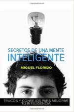 Secretos De Una Mente Inteligente – Miguel Florido [PDF]