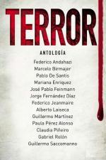 Terror – AA. VV., Federico Andahazi, Marcelo Birmajer, Mariana Enríquez, José Pablo Feinmann [PDF]