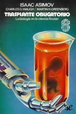 Trasplante obligatorio – Isaac Asimov, Charles G. Waugh, Martin H. Greenberg [PDF]
