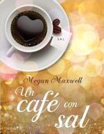 Un café con sal – Megan Maxwell [PDF]