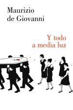 Y todo a media luz – Maurizio de Giovanni [PDF]