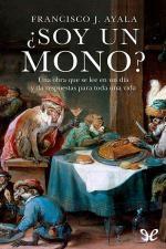 ¿Soy un mono? – Francisco José Ayala Pereda [PDF]
