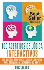 100 Acertijos de Lógica Interactivos: Los Mejores Acertijos de Lógica con Pistas para Estimular y Entretener su Mente – Puzzleland [PDF]