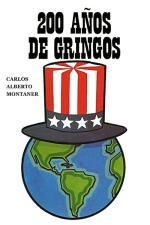 200 años de gringos – Carlos Alberto Montaner [PDF]
