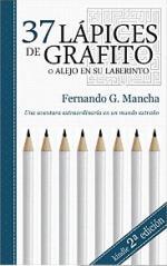37 lápices de grafito: (o Alejo en su laberinto) (Tetralogía del anhelo n° 4) – Fernando G. Mancha [PDF]