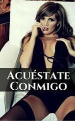 Acuéstate Conmigo: Viviendo Nuestra Sexualidad al Máximo (Historias Sexuales Reales nº 1) – Valentino Mori [PDF]