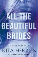 All the Beautiful Brides (Graveyard Falls, #1)  – Rita Herron [PDF] [English]
