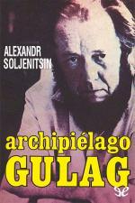 Archipiélago Gulag – Aleksandr Solzhenitsyn [PDF]