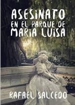 Asesinato en el Parque de Maria Luisa – Rafael Salcedo Ramirez [PDF]