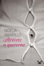 Atrevete a quererme – Noelia Amarillo [PDF]