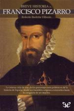 Breve historia de Francisco Pizarro – Roberto Barletta Villarán [PDF]