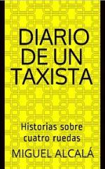 Diario de un taxista: Historias sobre cuatro ruedas – Miguel Alcalá [PDF]