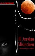 El Asesino Misterioso: Cuidado en quien Confías – J. C. Chelme [PDF]