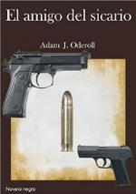 El amigo del sicario – Adam J. Oderoll [PDF]