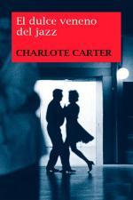 El dulce veneno del jazz – Charlotte Carter [PDF]