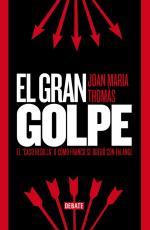 """El gran golpe: El """"caso Hedilla"""" o cómo Franco se quedó con Falange – Joan María Thomás [PDF]"""