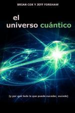 El universo cuántico – Brian Cox, Jeff Forshaw [PDF]