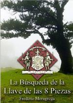 La busqueda de la llave de ocho piezas (La saga de los Cameron. nº 1) – Frederic Moragrega Garcia [PDF]