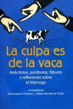 La culpa es de la Vaca, Vol. 1 – Jaime Lopera Gutierrez, Marta Inés Bernal Trujillo [PDF]