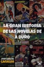 La gran historia de las novelas de a duro – José Carlos Canalda [PDF]