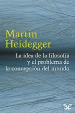La idea de la filosofía y el problema de la concepción… – Martin Heidegger [PDF]