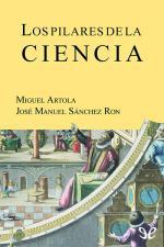 Los pilares de la ciencia – Miguel Artola, José Manuel Sánchez Ron [PDF]