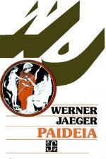 Paideia: Los ideales de la cultura griega – Jaeger Werner [PDF]